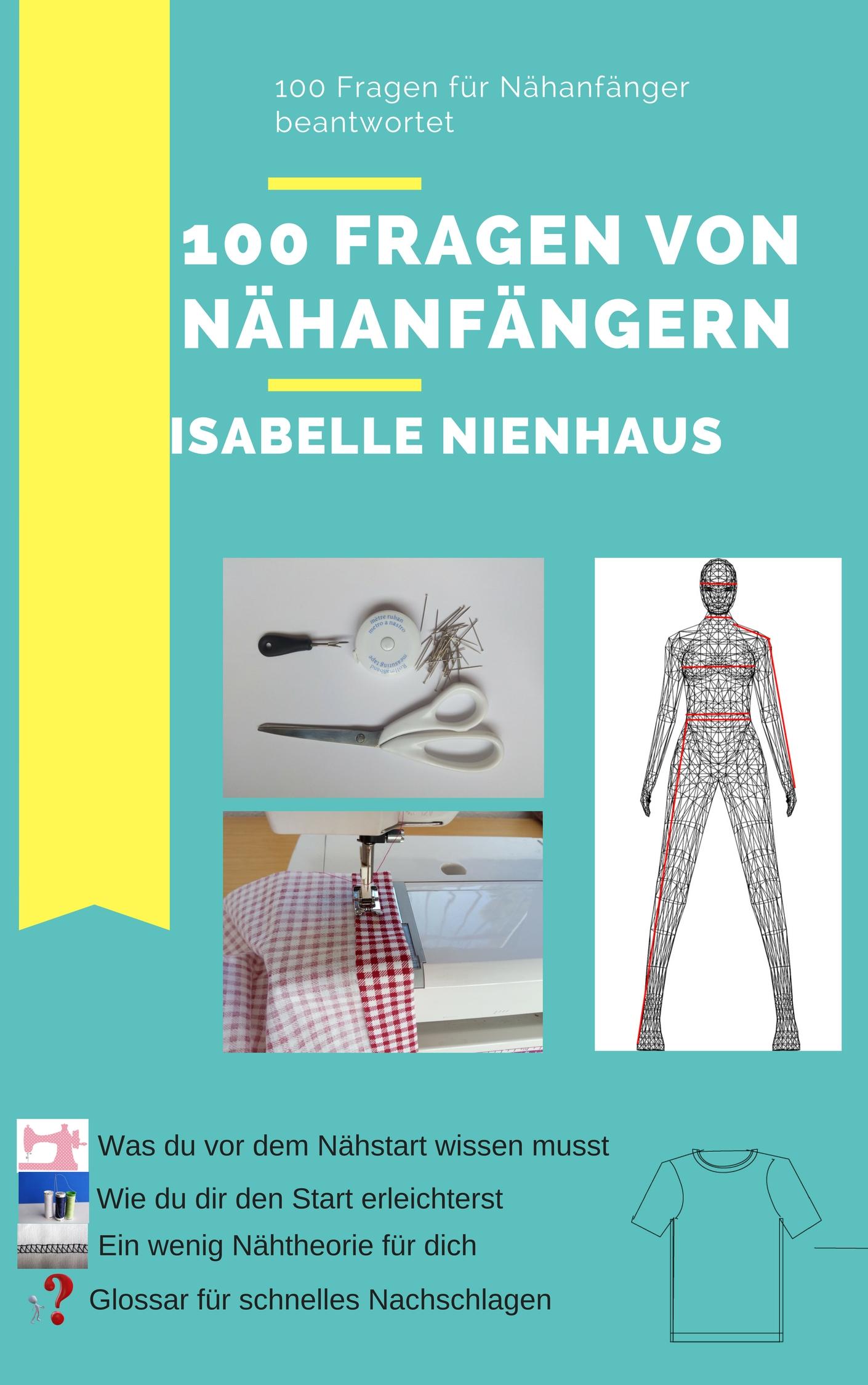 *Werbung* Heute kostenlos! E-Book 100 Fragen von Nähanfängern – Für Nähanfänger beantwortet