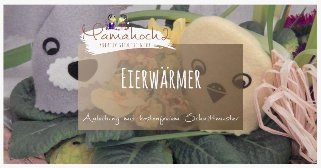 Kostenloses Schnittmuster für Eierwärmer von Mamahoch2