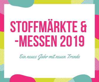 Stoffmärkte und -messen 2019 – Ein neues Jahr mit neuen Trends