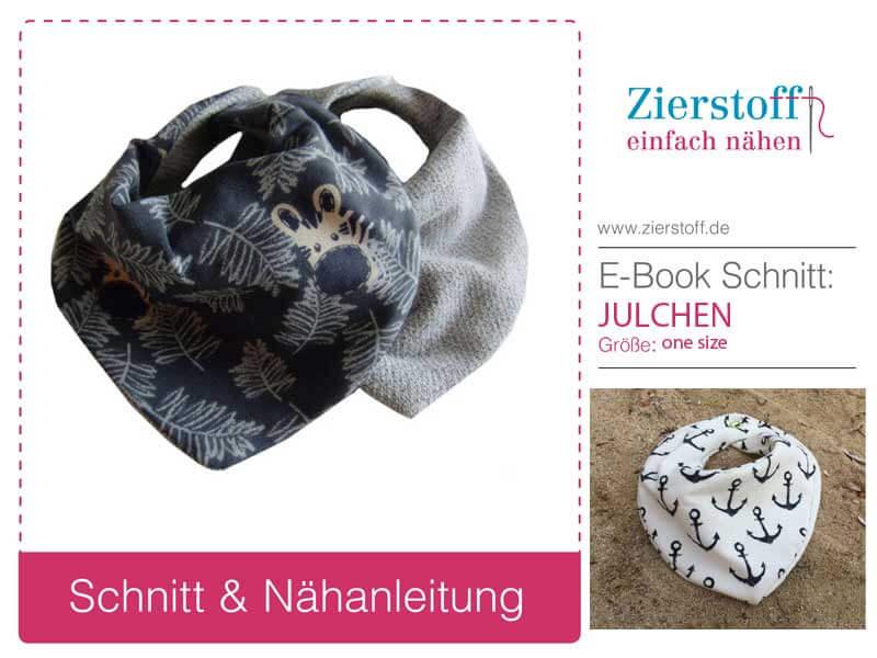 """Schnittmuster für das Halstuch & Lätzchen """"JULCHEN"""" (0-18 Monate)von Zierstoff"""